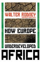 How Europe Underdeveloped Africa - Walter Rodney