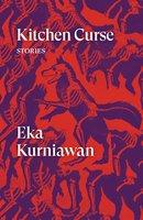 Kitchen Curse - Eka Kurniawan