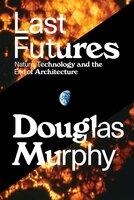 Last Futures - Douglas Murphy
