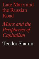 Late Marx and the Russian Road - Teodor Shanin
