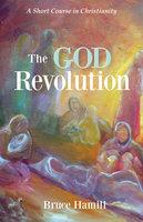 The God Revolution - Bruce Hamill
