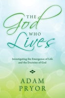 The God Who Lives - Adam Pryor