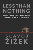 Less Than Nothing - Slavoj Žižek