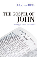 The Gospel of John - John Paul Heil
