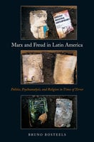 Marx and Freud in Latin America - Bruno Bosteels