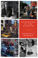 Modernism in the Streets - Marshall Berman