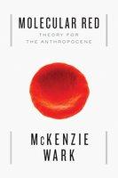 Molecular Red - McKenzie Wark