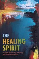 The Healing Spirit - Leo O. Stossich