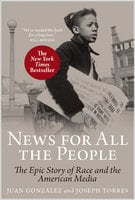 News for All the People - Juan Gonzalez
