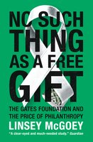 No Such Thing as a Free Gift - Linsey McGoey