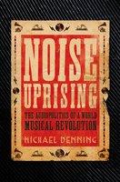 Noise Uprising - Michael Denning