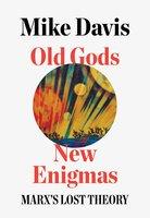 Old Gods, New Enigmas - Mike Davis