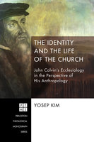 The Identity and the Life of the Church - Yosep Kim