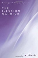 The Illusion Warrior - J. Michaels