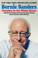 Outsider in the White House - Bernie Sanders
