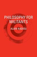 Philosophy for Militants - Alain Badiou