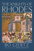 The Knights of Rhodes - Bo Giertz