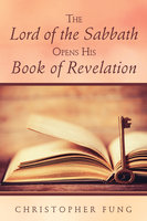The Lord of the Sabbath Opens His Book of Revelation - Christopher Fung