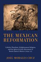 The Mexican Reformation - Joel Morales Cruz