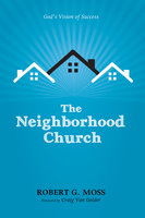 The Neighborhood Church - Robert G. Moss