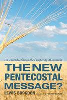 The New Pentecostal Message? - Lewis Brogdon