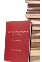 The New Perspective on Paul - Kent L. Yinger