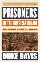 Prisoners of the American Dream - Mike Davis