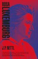 Rosa Luxemburg - J.P. Nettl