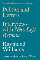 Politics and Letters - Raymond Williams