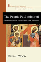 The People Paul Admired - Beulah Wood