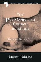 The Post-Conciliar Church in Africa - Laurenti Magesa