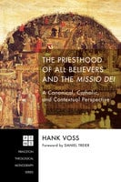 The Priesthood of All Believers and the Missio Dei - Hank Voss