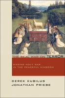 The Real War on Terror - Derek Kubilus, Jonathan Priebe