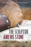 The Sculptor and His Stone - Archbishop Chrysostomos