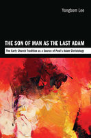 The Son of Man as the Last Adam - Yongbom Lee