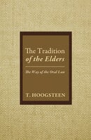 The Tradition of the Elders - T. Hoogsteen