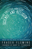 The Truth about Science and Religion - Fraser Fleming