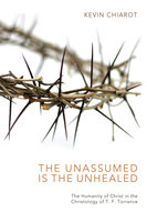 The Unassumed Is the Unhealed - Kevin Chiarot