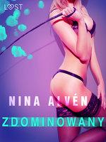 Zdominowany - opowiadanie erotyczne - Nina Alvén