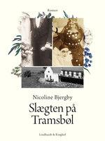 Slægten på Tramsbøl - Nicoline Bjergby