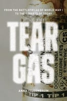 Tear Gas - Anna Feigenbaum