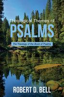 Theological Themes of Psalms - Robert D. Bell