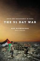 The 51 Day War - Max Blumenthal