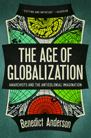 The Age of Globalization - Benedict Anderson