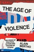The Age of Violence - Alain Bertho
