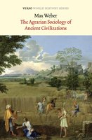 The Agrarian Sociology of Ancient Civilizations - Max Weber