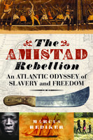 The Amistad Rebellion - Marcus Rediker