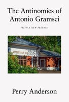 The Antinomies of Antonio Gramsci - Perry Anderson