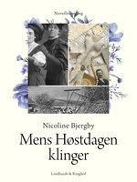 Mens Høstdagen klinger: Novellesamling - Nicoline Bjergby