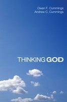 Thinking God - Owen F. Cummings, Andrew C. Cummings
